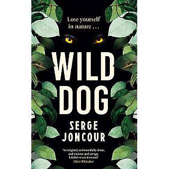 Wild Dog by Serge Joncour - 9781910477793 Book