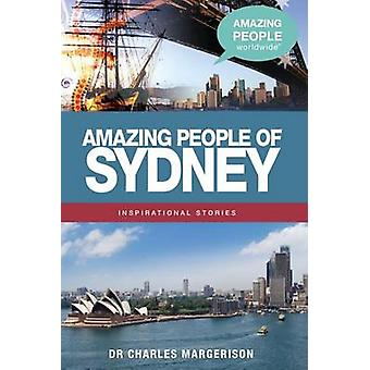 Amazing People of Sydney by Charles Margerison - 9781921752421 Book