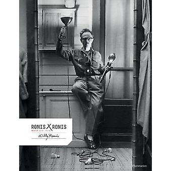 Willy Ronis by Willy Ronis - The Master Photographer's Unpublished Alb