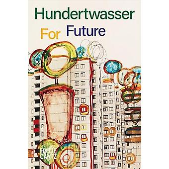 Hundertwasser - For Future by Pierre Restany - 9783775746984 Book