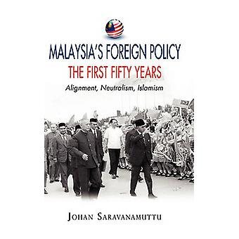 Malaysia's Foreign Policy - The First Fifty Years by Johan Saravanamut