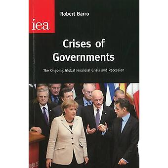 Crises of Governments - The Ongoing Global Financial Crisis & Recessio