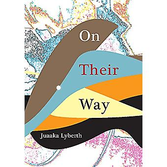 On Their Way by Juaaka Lyberth - 9780996748049 Book