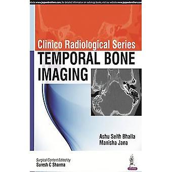 Clinico Radiological Series - Temporal Bone Imaging von Seith Ashu Bhal
