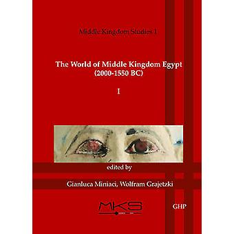 The World of Middle Kingdom Egypt (2000-1550 BC) - Volume 1 - Contribut