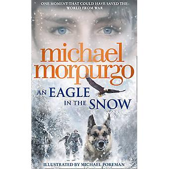 An Eagle in the Snow by Morpurgo & Michael