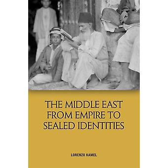 Middle East from Empire to Sealed Identities by Lorenzo Kamel