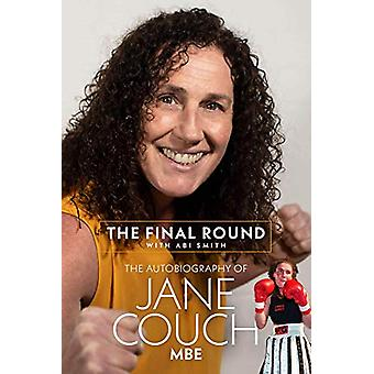 The Final Round - The Autobiography of Jane Couch by Jane Couch - 9781