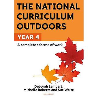 The National Curriculum Outdoors - Year 4 by Sue Waite - 9781472976208