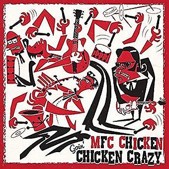 Mfc Chicken - Goin Chicken Crazy [Vinyl] USA import