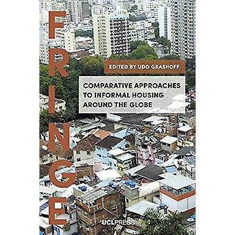 Comparative Approaches to Informal Housing Around the Globe by Udo Gr