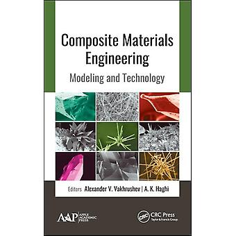Composite Materials Engineering by Edited by Alexander V Vakhrushev & Edited by A K Haghi
