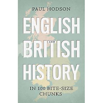 English and British History in 100 Bitesize Chunks by Hodson & Paul