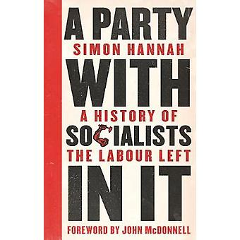 A Party with Socialists in It A History of the Labour Left Left Book Club