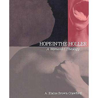 Hope in the Holler - A. Elaine Brown Crawfordin naiselainen teologia -