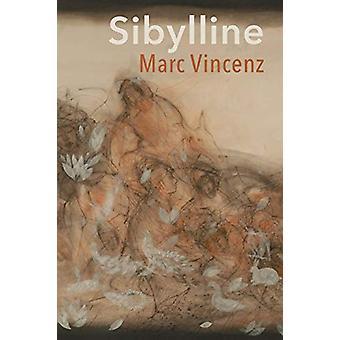 Sibylline by Marc Vincenz - 9780986137068 Book