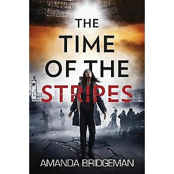 The Time of the Stripes by Amanda Bridgeman - 9780995425989 Book
