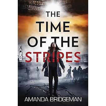 The Time of the Stripes by Amanda Bridgeman - 9780995425989 Book