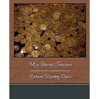 My Buried Treasure by Richard Harding Davis - 9781438535500 Book