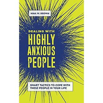Dealing with Highly Anxious People - Smart Tactics to Cope with These