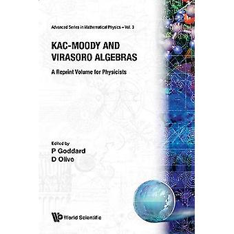 Kac-moody And Virasoro Algebras - A Reprint Volume For Physicists by P