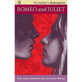 Romeo and Juliet  The Students Shakespeare  With Notes Characters Plot and Exam Themes by William Shakespeare