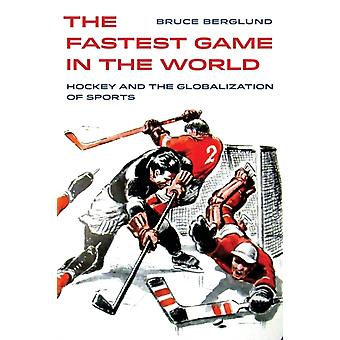 The Fastest Game in the World by Bruce Berglund
