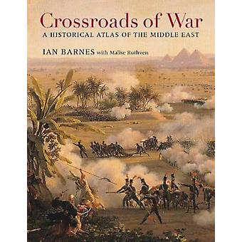 Crossroads of War - A Historical Atlas of the Middle East