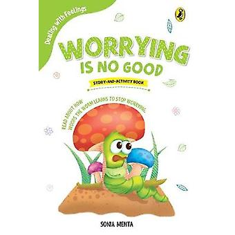 Worrying Is No Good (Dealing with Feelings)