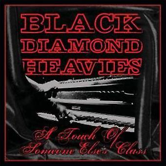 Black Diamond Heavies - Touch of Some One Else's Class [Vinyl] USA import