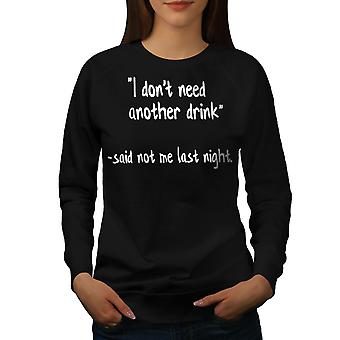 Funy Drink Quote Naisten BlackSweatshirt | Wellcoda, mitä sinä olet?