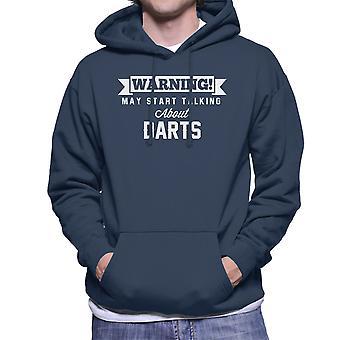 Warning May Start Talking About Darts Men's Hooded Sweatshirt