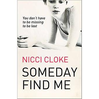 Someday Find Me by Nicci Cloke - 9780007450428 Book