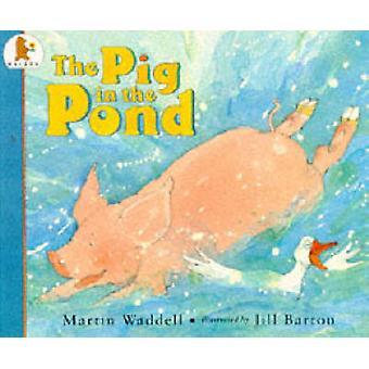 Het varken in de vijver door Martin Waddell - Jill Barton - 9780744543919 B