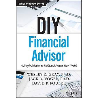 DIY-Finanzberater - eine einfache Lösung zu bauen und schützen Sie Ihre wir