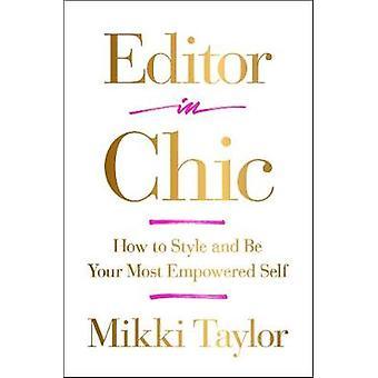 Sous la direction de Chic - Comment Style et être plus soi habilité par Mikki