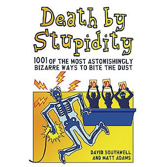 Kuoliaaksi tyhmyyttä, jonka David Southwell - Matt Adams - 9781853759710 Bo