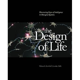 The Design of Life - Discovering Signs of Intelligence in Biological S