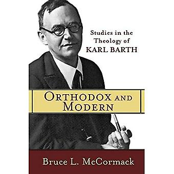 Orthodox and Modern: Studies in the Theology of Karl Barth