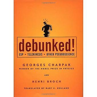 Debunked!: ESP, telekinese og andre pseudovitenskap