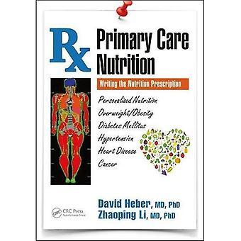 Nutrición de atención primaria: Escribir la prescripción de nutrición, edición Baheal