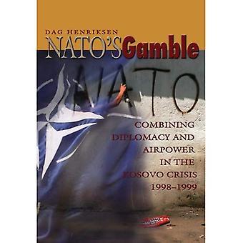 Gamble de l'OTAN: combinaison de diplomatie et la puissance aérienne dans la crise du Kosovo 1998-1999