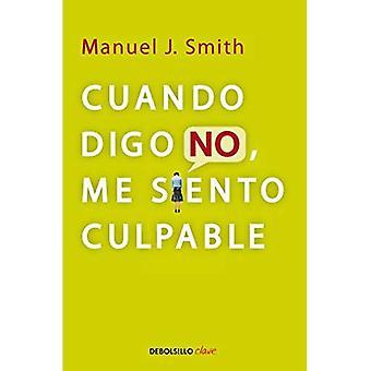 Cuando Digo nej, mig Siento klandervärt = när jag säger nej, jag känner mig skyldig (Debolsillo Clave)