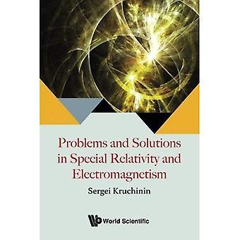 Problèmes et Solutions dans la relativité spéciale et électromagnétisme