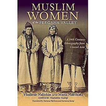 Muslimische Frauen das Fergana-Tal: eine Ethnographie des 19. Jahrhunderts aus Zentralasien