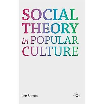 Sozialtheorie in der populären Kultur von Barron & Lee
