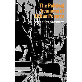 The Political Economy of Urban Poverty by Sackrey & Charles
