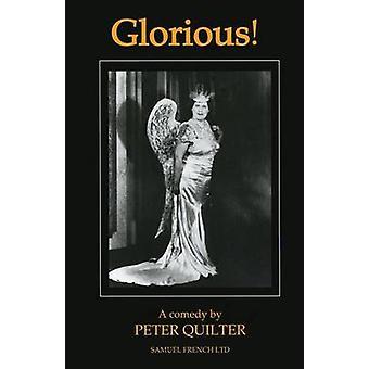 Glorieuze een komedie van Quilter & Peter