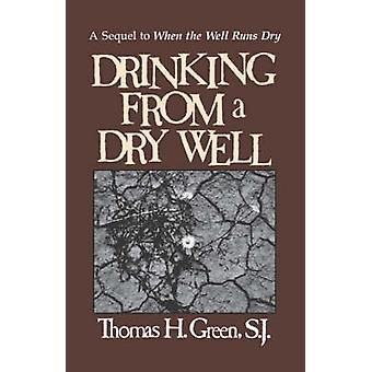 Drinking From A Dry Well by Green & Thomas H