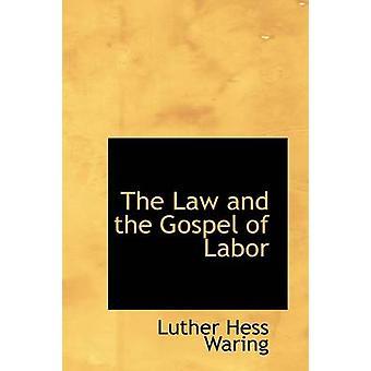 Loven og evangeliet av arbeidskraft av Waring & Luther Hess